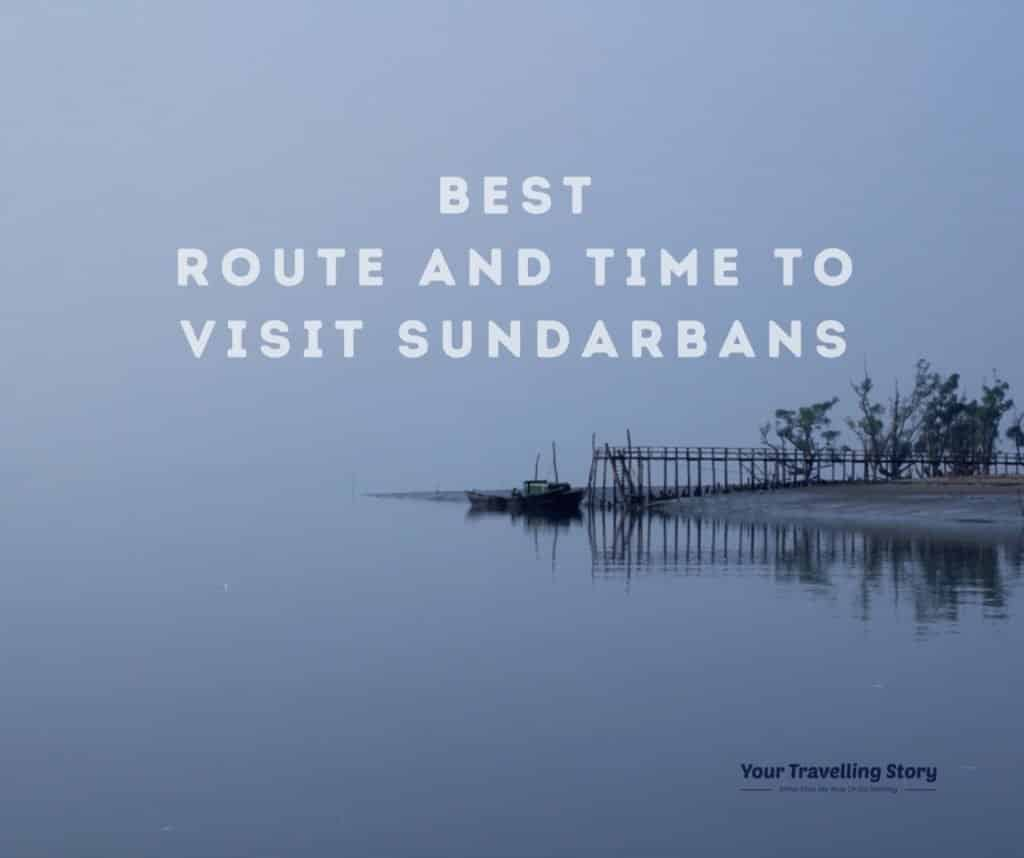 Best route and time to visit Sundarbans